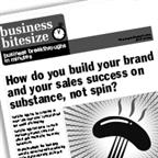 How do you build your brand and your sales success on substance, not spin?