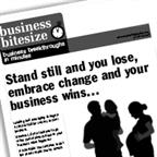Stand still and you lose, embrace change and your business wins...