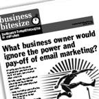 What business owner would ignore the power and payoff of email marketing?