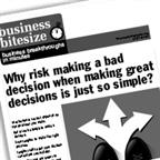 Why risk making a bad decision when making great decisions is just so simple?