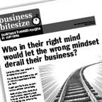 Who in their right-mind would let the wrong mindset derail their business?