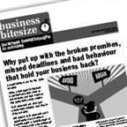 Why put up with the broken promises, missed deadlines and bad behaviour that hold your business back?