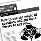 How to use the magic of questions to get more buyers to say yes...