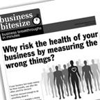 Why risk the health of your business by measuring the wrong things?